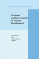 Problems and Interventions in Literacy Development - P. Reitsma; L. Verhoeven