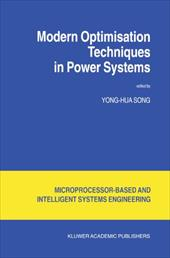 Modern Optimisation Techniques in Power Systems - Yong-Hua Song
