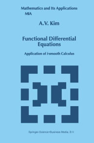 Functional Differential Equations: Application of i-smooth calculus - A.V. Kim