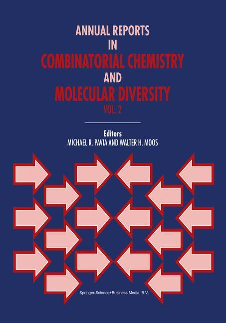 Annual Reports in Combinatorial Chemistry and Molecular Diversity als Buch von - Springer