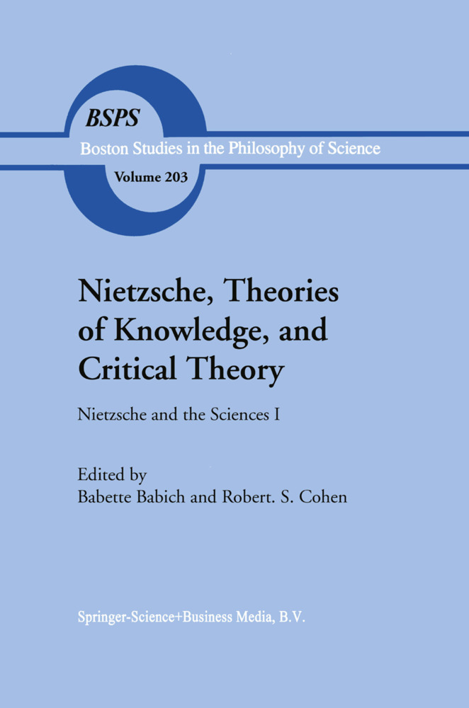 Nietzsche, Theories of Knowledge, and Critical Theory als Buch von Robert S. Cohen - Springer