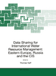 Data Sharing for International Water Resource Management: Eastern Europe, Russia and the CIS - Thomas Naff