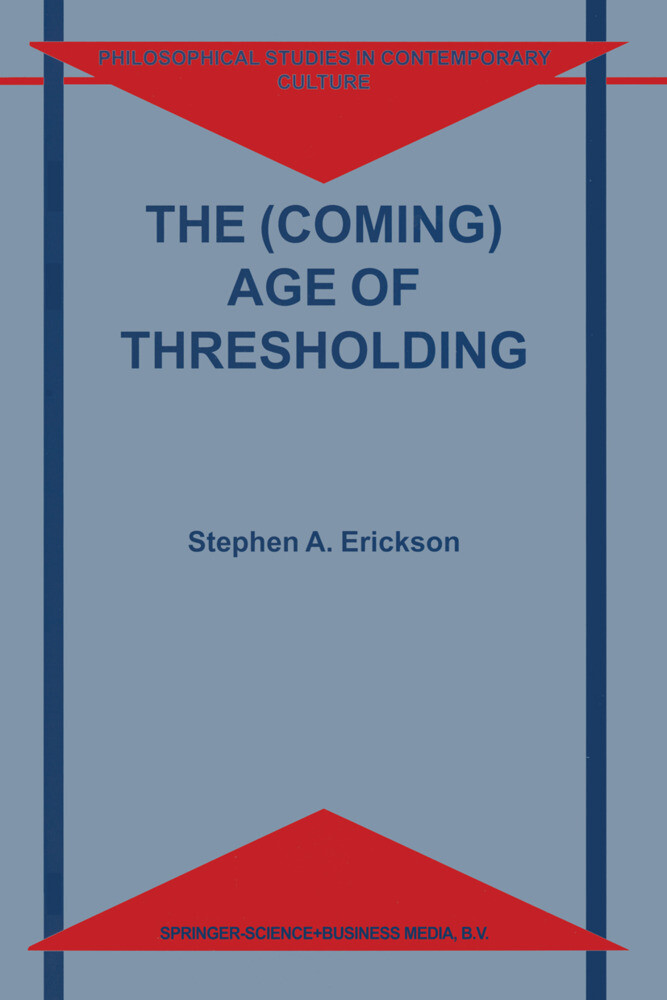 The (Coming) Age of Thresholding als Buch von S. A. Erickson - S. A. Erickson