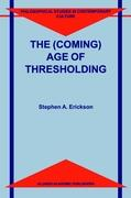 The (Coming) Age of Thresholding