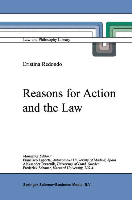 Reasons for Action and the Law als Buch von M. C. Redondo - Springer