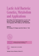 Lactic Acid Bacteria: Genetics, Metabolism and Applications - W.N. Konings; O.P. Kuipers; J. H. J Huis In 't Veld