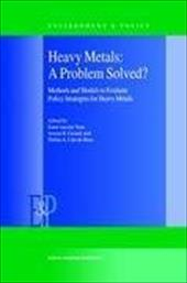 Heavy Metals: A Problem Solved?: Methods and Models to Evaluate Policy Strategies for Heavy Metals - Voet, E. Van Der / Guinee, Jeroen B. / Udo De Haes, Helias A.