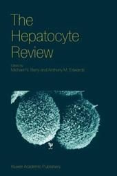 The Hepatocyte Review - Berry, M. N. / Edwards, Anthony M.