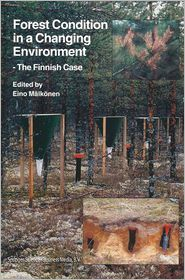 Forest Condition in a Changing Environment: The Finnish Case - Eino Malkonen (Editor)