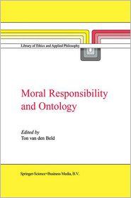 Moral Responsibility and Ontology - A. van den Beld (Editor)