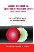 Current Research in Operational Quantum Logic