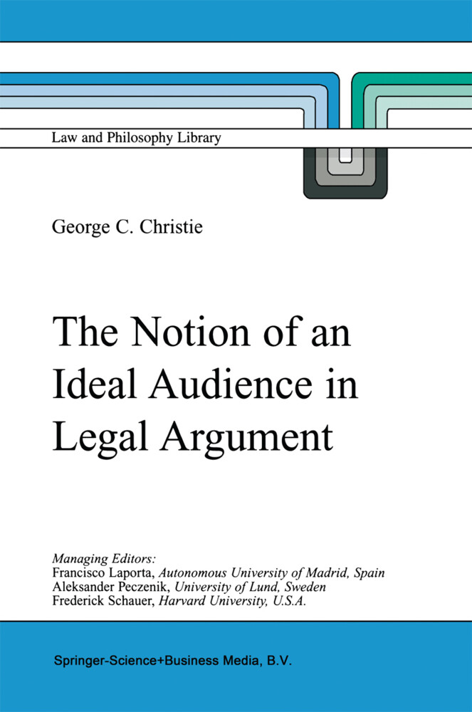 The Notion of an Ideal Audience in Legal Argument als Buch von George Christie - Springer Netherlands