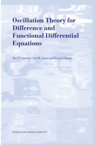 Oscillation Theory for Difference and Functional Differential Equations - R.P. Agarwal