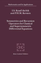 Symmetries and Recursion Operators for Classical and Supersymmetric Differential Equations - Krasil'shchik, I. S. / Kersten, P. H.