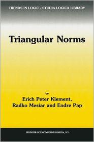 Triangular Norms - Erich Peter Klement, Endre Pap, Radko Mesiar