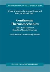 Continuum Thermomechanics:: The Art and Science of Modelling Material Behavior a Volume Dedicated to Paul Germain on the Occasion - Drouot, Raymonde / Sidoroff, Francois / Sidoroff, Fran Ois