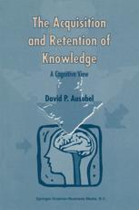 The Acquisition and Retention of Knowledge - David Paul Ausubel