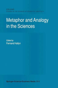 Metaphor and Analogy in the Sciences - F. Hallyn