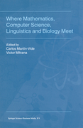 Where Mathematics, Computer Science, Linguistics and Biology Meet