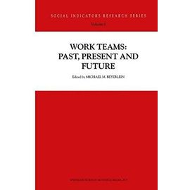 Work Teams: Past, Present and Future - M. M. Beyerlein