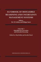 Handbook of Defeasible Reasoning and Uncertainty Management Systems: Volume 5: Algorithms for Uncertainty and Defeasible Reasoning - Gabbay, Dov M. / Smets, Philippe