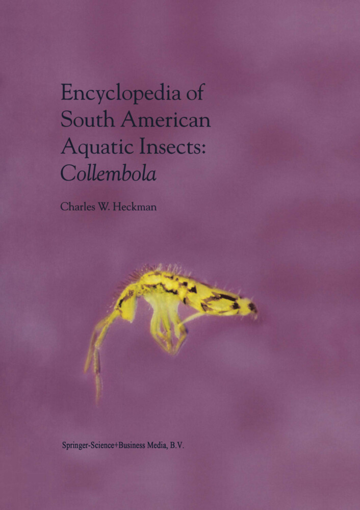 Encyclopedia of South American Aquatic Insects: Collembola als Buch von Charles W. Heckman - Springer Netherlands