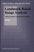 Rohr, Karl: Landmark-Based Image Analysis