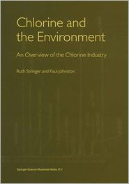 Chlorine and the Environment: An Overview of the Chlorine Industry - Ruth Stringer, Paul Johnston