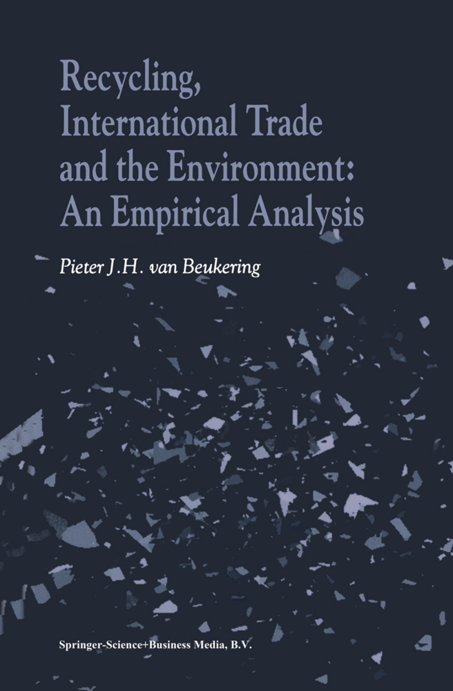Recycling, International Trade and the Environment als Buch von P. J. van Beukering - Springer Netherlands