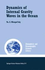 Dynamics of Internal Gravity Waves in the Ocean - Yu.Z. Miropol'sky; Olga D. Shishkina