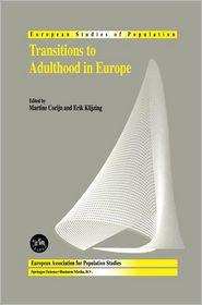 Transitions to Adulthood in Europe - M. Corijn (Editor), Erik Klijzing (Editor)