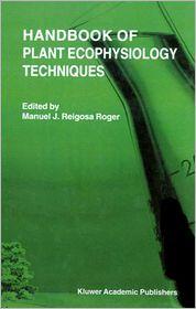 Handbook of Plant Ecophysiology Techniques - M.J. Reigosa Roger (Editor)
