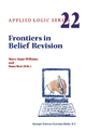 Frontiers in Belief Revision - M. Williams; Hans Rott