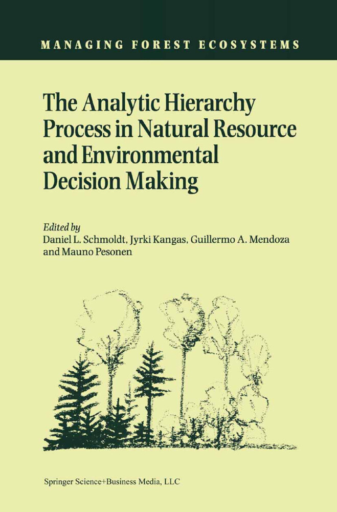 The Analytic Hierarchy Process in Natural Resource and Environmental Decision Making als Buch von