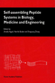Self-Assembling Peptide Systems in Biology, Medicine and Engineering - Amalia Aggeli; Neville Boden; Zhang Shuguang