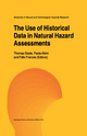 The Use of Historical Data in Natural Hazard Assessments - Thomas Glade; Paola Albini; Felix Frances
