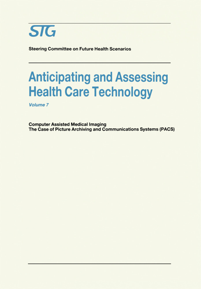 Anticipating and Assessing Health Care Technology als Buch von Scenario Commission on Future Health Care Technology, Annetine Gelijns - Springer Netherlands
