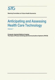 Anticipating and Assessing Health Care Technology: Computer Assisted Medical Imaging. The Case of Picture Archiving and Communications Systems (PACS). - Scenario Commission on Future Health Care Technology