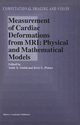 Measurement of Cardiac Deformations from MRI: Physical and Mathematical Models - Amir A. Amini; Jerry L. Prince