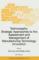 Technosophy: Strategic Approaches to the Assessment and Management of Manufacturing Technology Innovation - P. Levy; Mihael Junkar