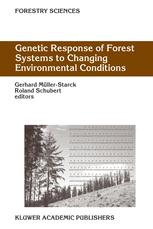 Genetic Response of Forest Systems to Changing Environmental Conditions - Gerhard Müller-Starck; Roland Schubert