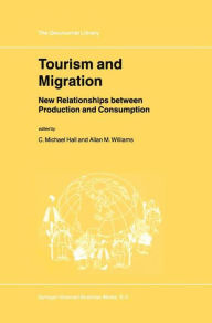 Tourism and Migration: New Relationships between Production and Consumption - C.M. Hall