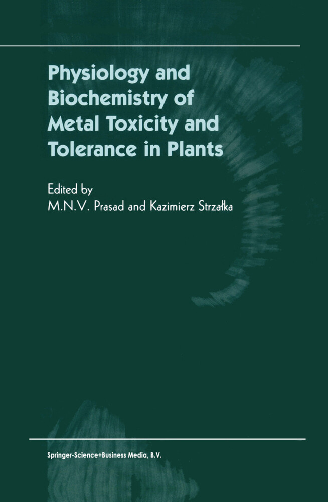 Physiology and Biochemistry of Metal Toxicity and Tolerance in Plants als Buch von - Springer Netherlands