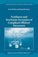 Nonlinear and Stochastic Dynamics of Compliant Offshore Structures - Seon Mi Han; Haym Benaroya