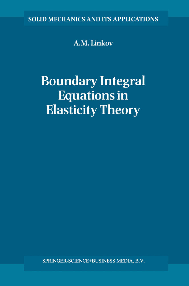 Boundary Integral Equations in Elasticity Theory als Buch von A. M. Linkov - Springer Netherlands