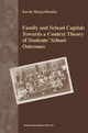 Family and School Capital: Towards a Context Theory of Students' School Outcomes - Kevin Marjoribanks
