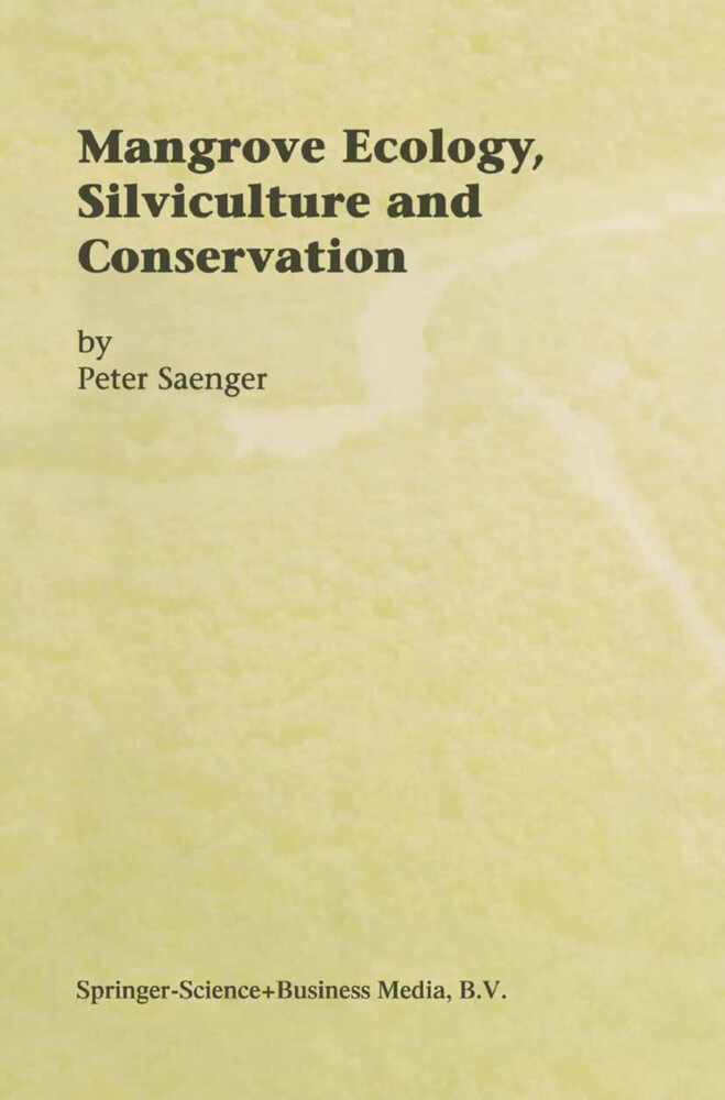 Mangrove Ecology, Silviculture and Conservation als Buch von Peter Saenger - Springer Netherlands