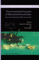 Environmental Impacts of Microbial Insecticides - Heikki M. T. Hokkanen; Ann E. Hajek