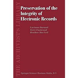 Preservation of the Integrity of Electronic Records - L. Duranti