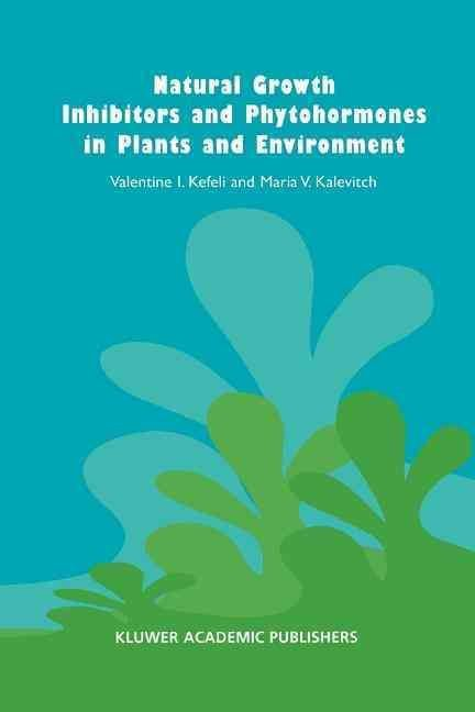 Natural Growth Inhibitors and Phytohormones in Plants and Environment - V.I. Kefeli